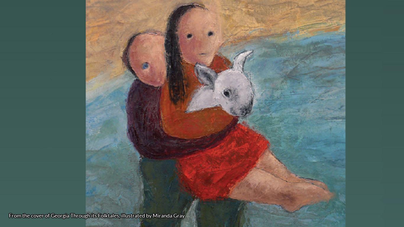 Georgia Through its Folktales by Michael Berman, illustrated by Miranda Gray