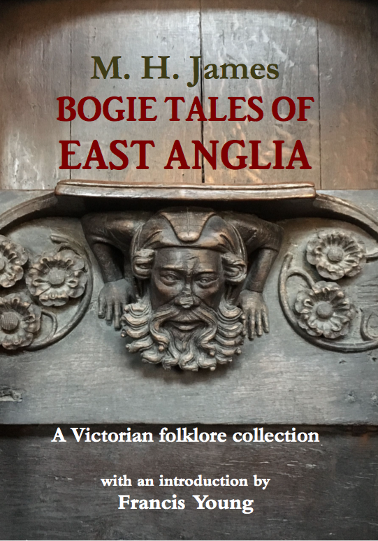 Bogie Tales of East Anglia By M. H. James