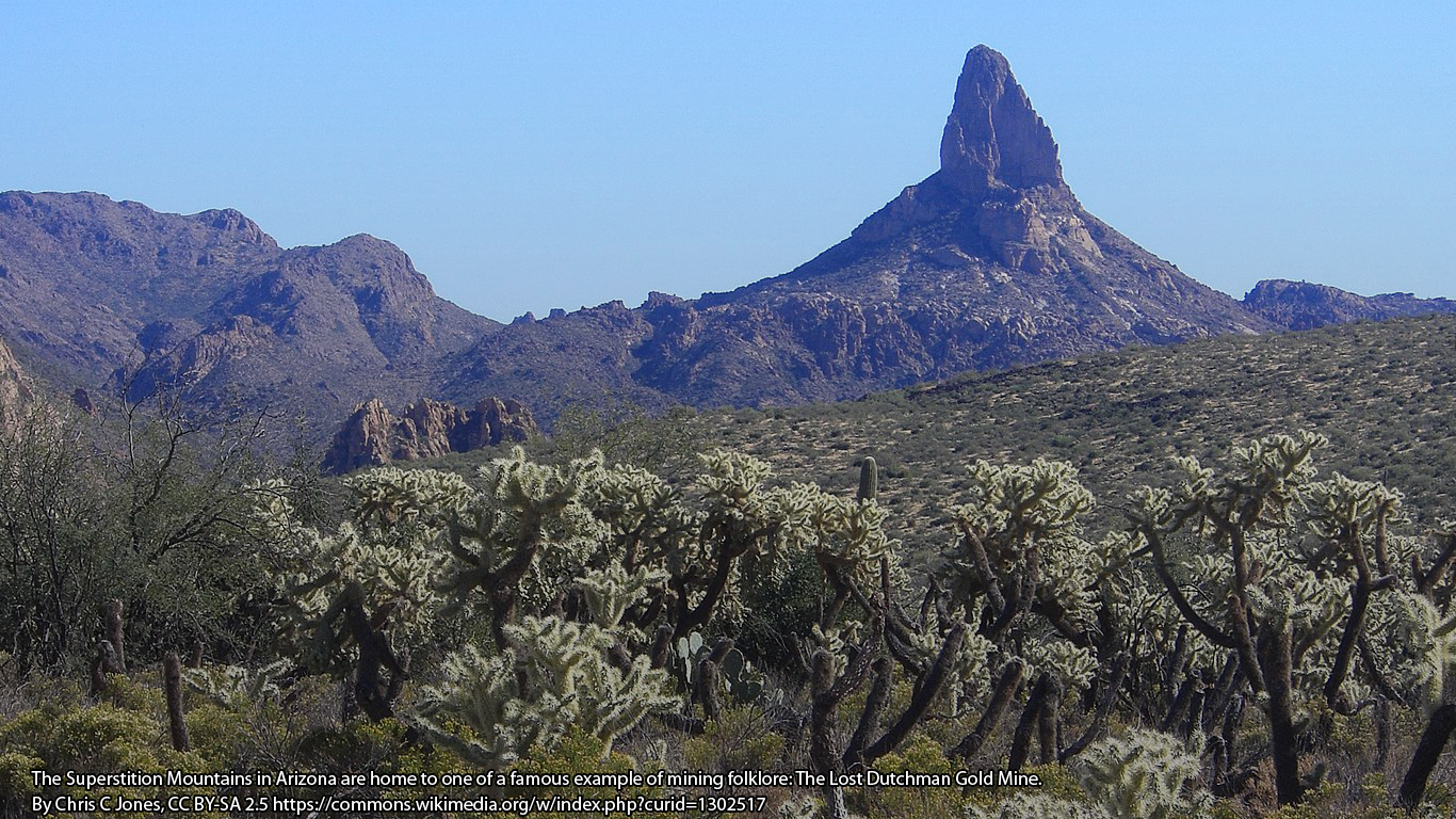 The Superstition Mountains in Arizona are home to one of a famous example of mining folklore: The Lost Dutchman Gold Mine. By Chris C Jones, CC BY-SA 2.5 https://commons.wikimedia.org/w/index.php?curid=1302517
