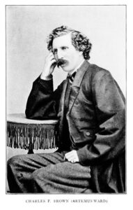 Artemus Ward gave national recognition to the Western legend of Greeley and Monk's encounter, but it was Twain who bestowed it with immortality. https://upload.wikimedia.org/wikipedia/commons/8/89/Charles_F._Brown_%28Artemus_Ward%29.jpg