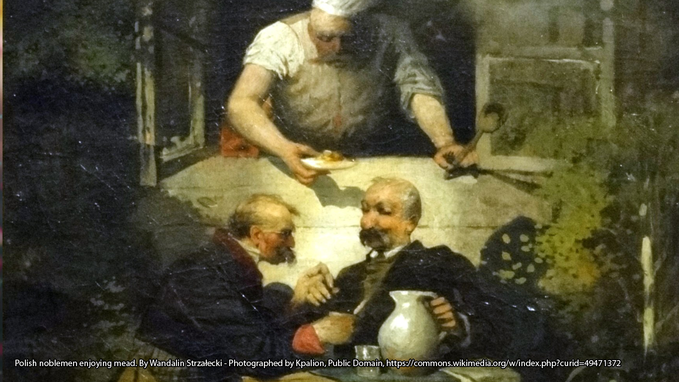 Polish noblemen enjoying mead. By Wandalin Strzałecki - Photographed by Kpalion, Public Domain, https://commons.wikimedia.org/w/index.php?curid=49471372