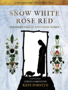 Book cover showing the silhouette of a girl and her cat in a doorway. From 'Snow-White & Rose-Red & Other Tales of Kind Young Women'. Retold by Kate Forsyth. Illustrated by Lorena Carrington.