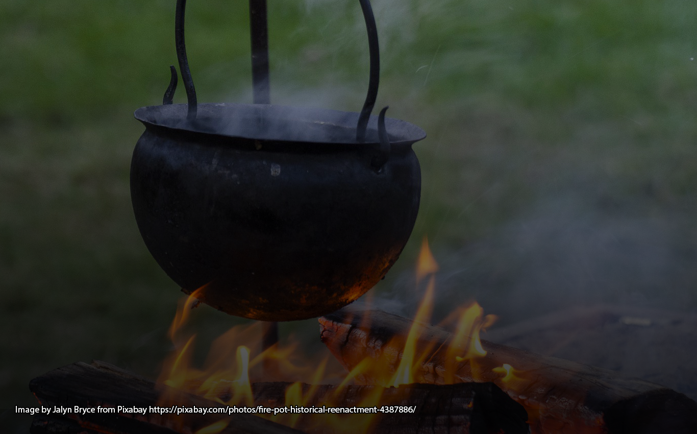 Image by Jalyn Bryce from Pixabay https://pixabay.com/photos/fire-pot-historical-reenactment-4387886/